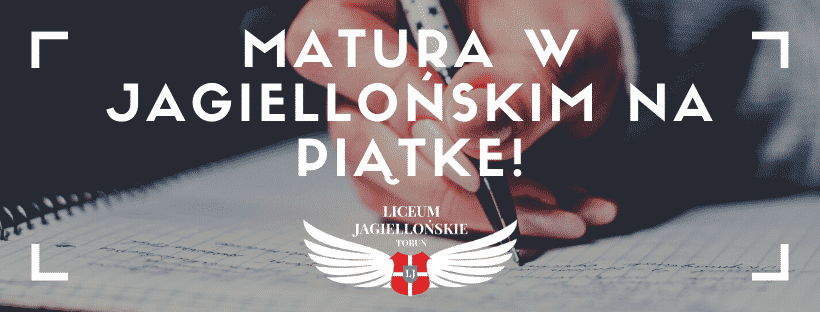 Kolejna matura w Liceum Jagiellońskim na PIĄTKĘ!
